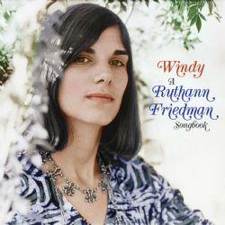 Windy: A Ruthann Friedman Songbook