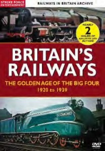 Britain's Railways : The Golden Age Of The Big Four 1920-1939