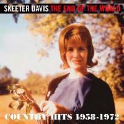 The End Of The World : Country Hits 1958-1972