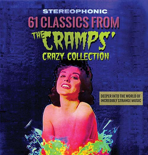 61 Classics From The Cramps Crazy Collection Deeper Into The World