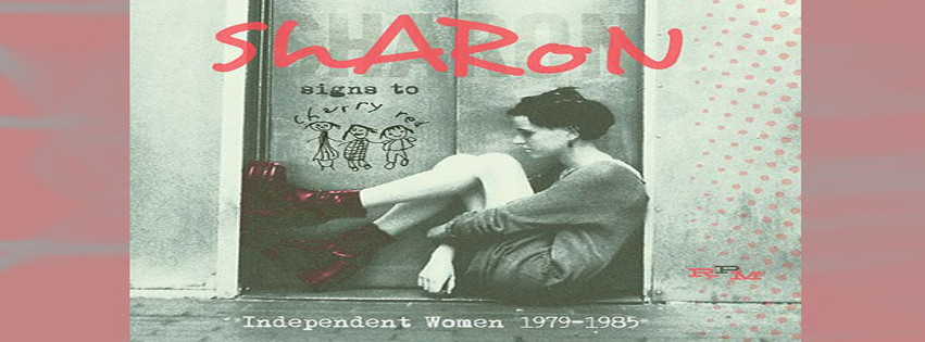 Sharon Signs To Cherry Red – a new compendium of music from Independent Women 1979-1985
