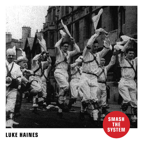 LUKE HAINES SMASH THE SYSTEM web COVER