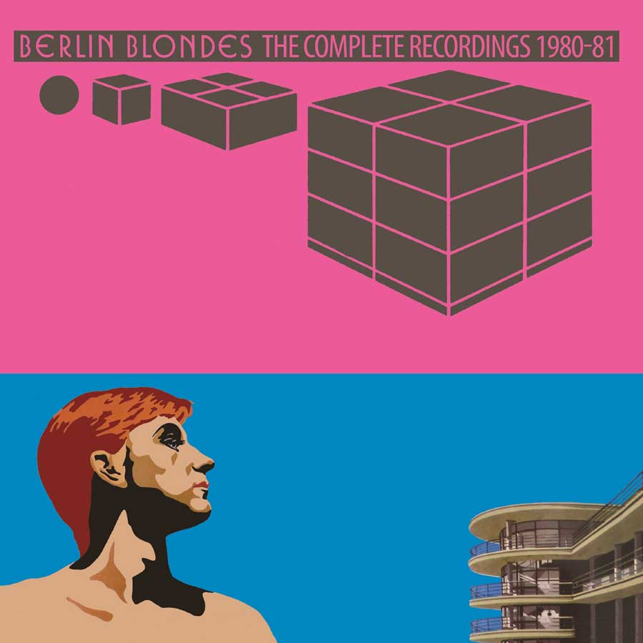 Berlin Blondes: The Complete Recordings 1980-81
