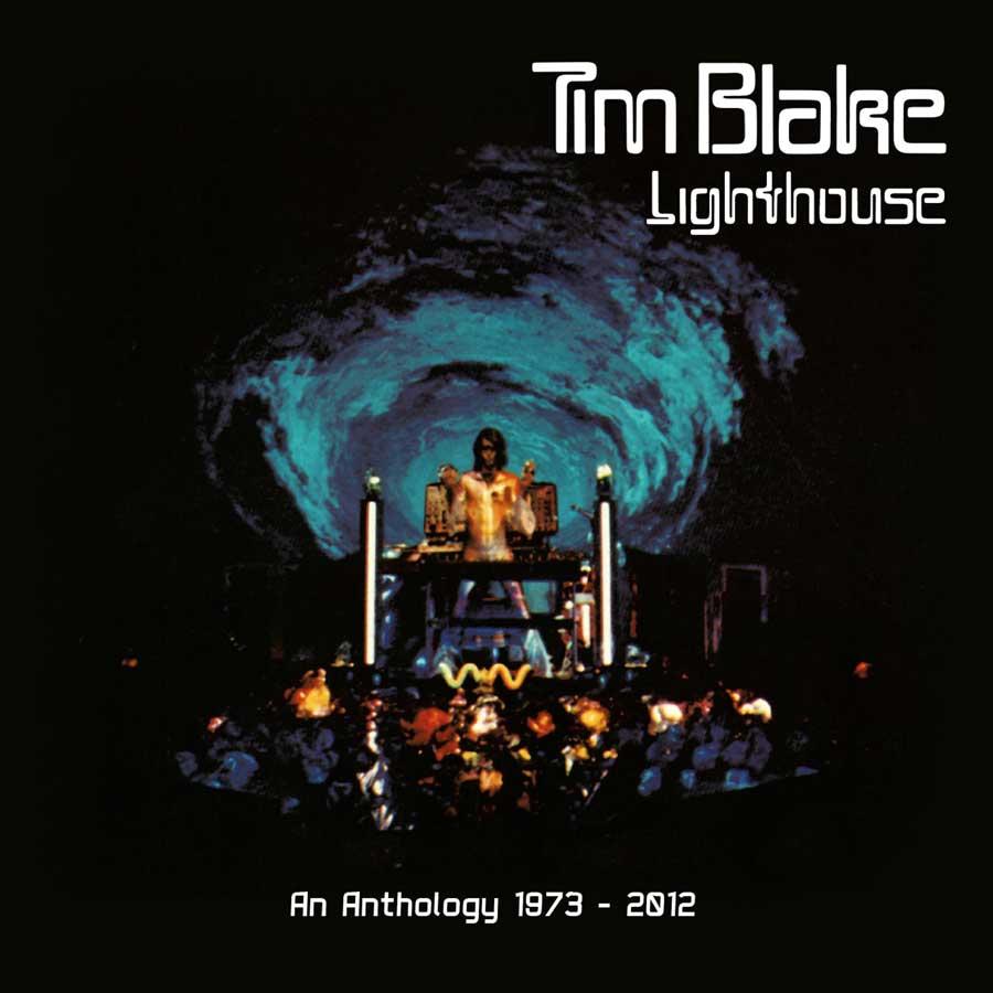 88893e752036 Tim Blake  Lighthouse An Anthology 1973 - 2012