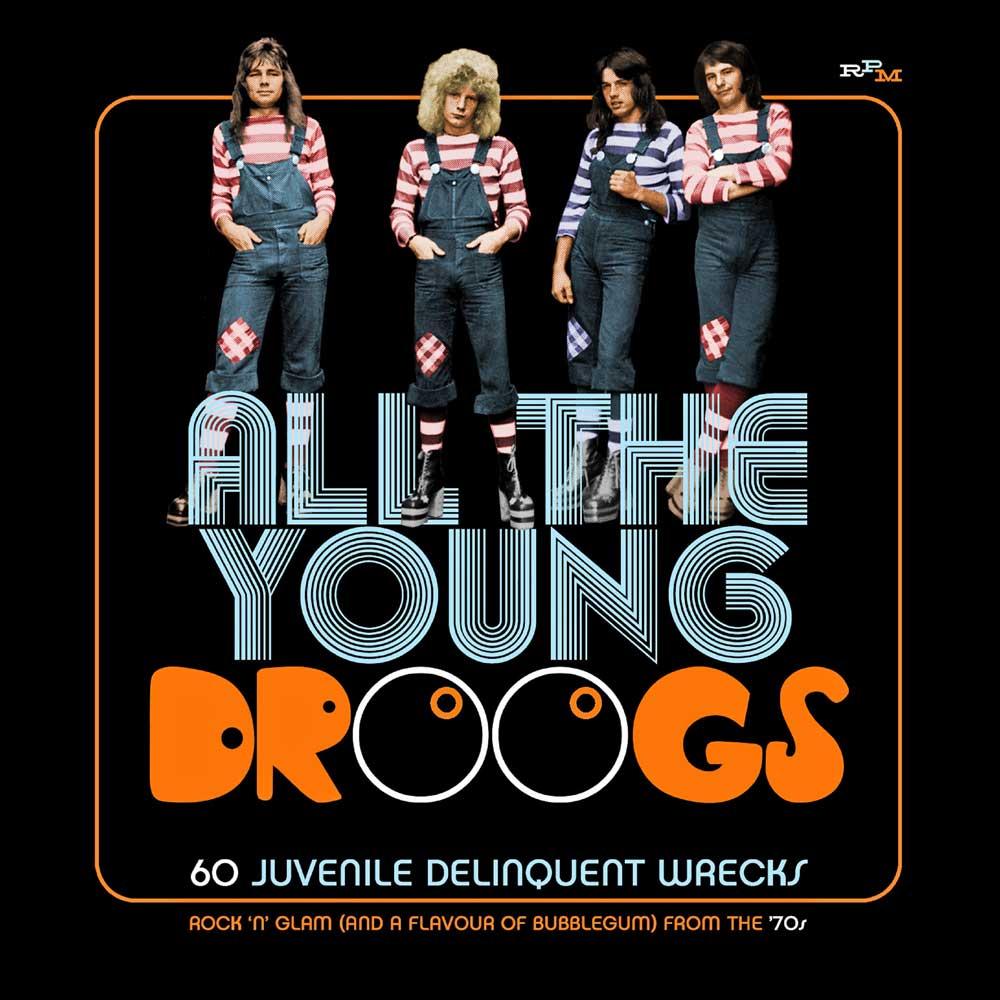 """ALL THE YOUNG DROOGS"": PERLAS OCULTAS DEL GLAM ROCK"