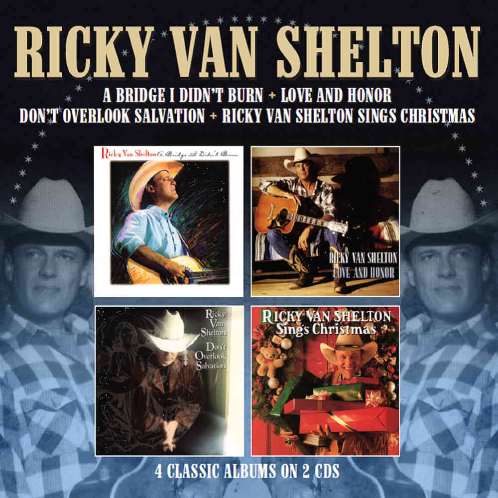 Christmas Albums Coming Out In 2019.Ricky Van Shelton A Bridge I Didn T Burn Love And Honor Don T Overlook Salvation Sings Christmas 2cd