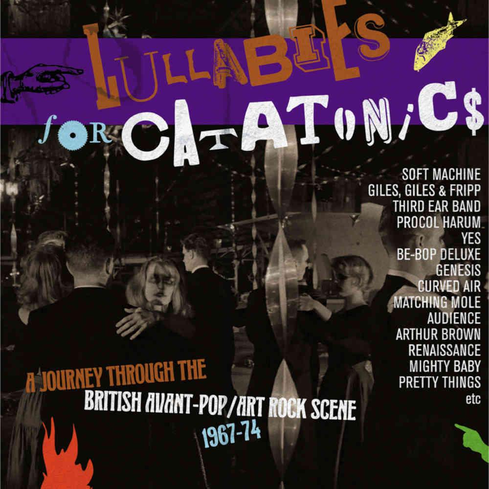 Lullabies For Catatonics: A Journey Through The British Avant-Pop/Art Rock  Scene 1967-74, Various Artists, 3CD Clamshell Boxset