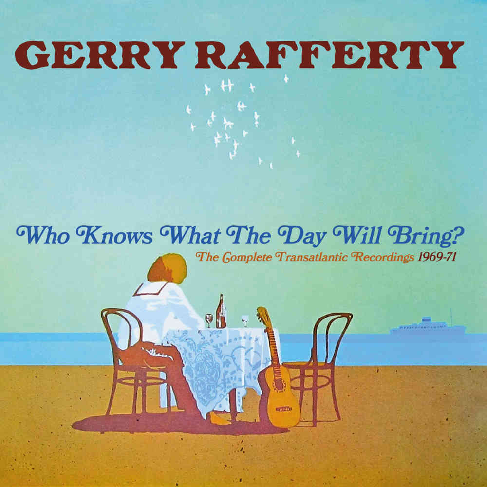 Gerry Rafferty: Who Knows What The Day Will Bring? The Complete  Transatlantic Recordings 1969-71, 2CD